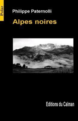 """Alpes noires"", Philippe Paternolli"