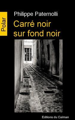 """""""Carré noir sur fond noir"""", Philippe Paternolli"""