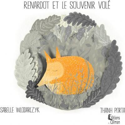 Renardot et le souvenir volé, d'Isabelle Wlodarcyk