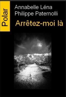 Arrêtez-moi là, Annabelle Léna-Philippe Paternolli