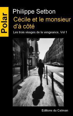 """""""Cécile et le monsieur d'à côté"""", Philippe Setbon"""