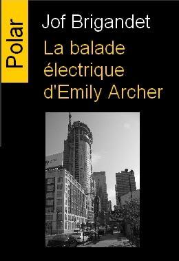"""""""La balade électrique d'Emily Archer"""", Jof Brigandet"""