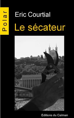 """Le sécateur"", Eric Courtial"